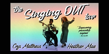 Singing OUT Tour with Crys Matthews and Heather Mae tickets