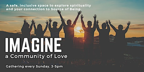 Imagine, a Community of Love Weekly Gathering tickets