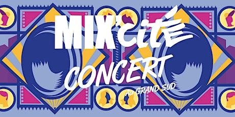 Concert de Mix'Cité 2020 ANNULE/CANCELLED billets