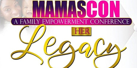 """MAMASCON """"HER"""" Legacy Continues... tickets"""