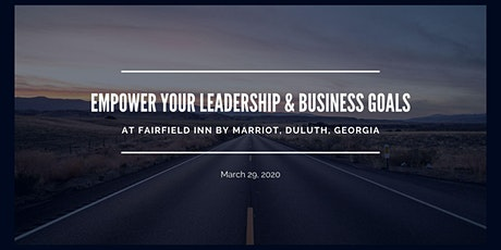 EMPOWER YOUR LEADERSHIP & YOUR BUSINESS GOALS tickets
