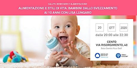 Alimentazione e stili di vita: Bambini dallo svezzamento ai 10 anni biglietti