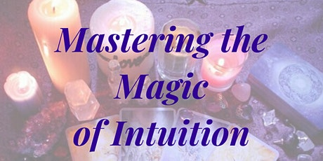 Mastering the Magic of Intuition Workshop tickets