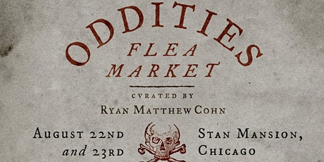 RESCHEDULED Saturday Oddities Flea Market Chicago General Admission 12pm tickets
