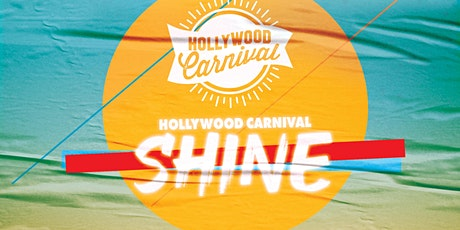 Hollywood Carnival Shine tickets