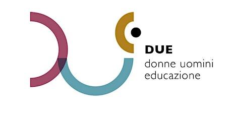 Presentazione Progetto DUe educare alla parità di genere biglietti