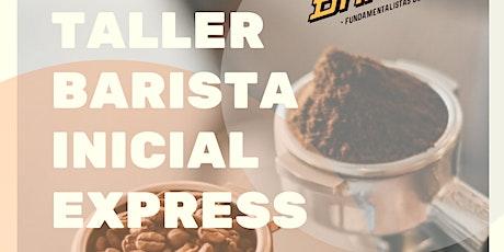 Taller Barista Inicial Express - Turno Tarde entradas