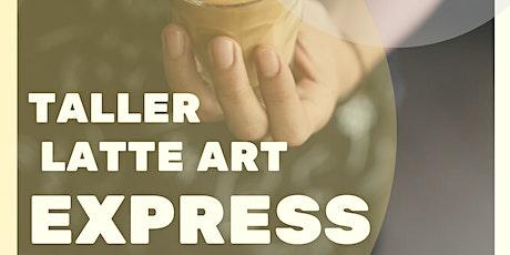 Taller Arte Latte Express entradas