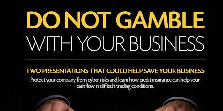 DONT GAMBLE WITH YOUR BUSINESS  tickets