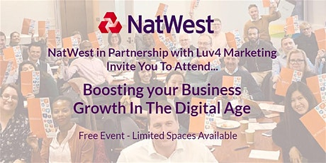 Boosting your Business Growth in the Digital Age #NatWestBoost  tickets