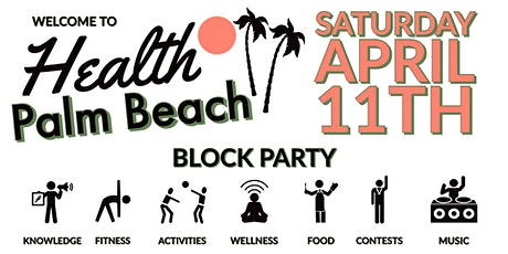 Welcome To Health Palm Beach Block Party  tickets