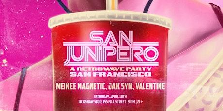 SAN JUNIPERO SF - A Retrowave Party tickets