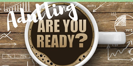 Adulting: Are You Ready? tickets