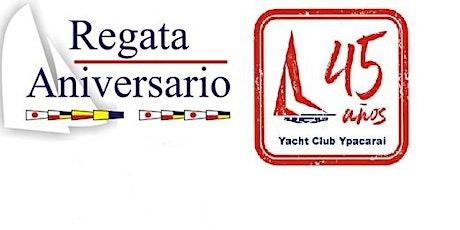 REGATA ANIVERSARIO 45 AÑOS DEL YACHT CLUB YPACARAI entradas