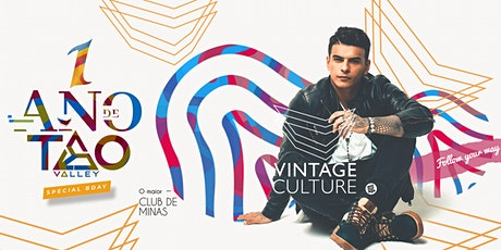 1 Ano TAO VALLEY com VINTAGE CULTURE ingressos