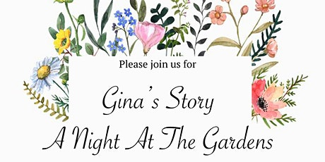 Gina's Story: A Night At The Gardens tickets