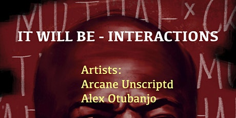 It Will Be: Interactions tickets