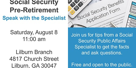 CANCELLED - Social Security Pre-Retirement – Speak with the Specialist tickets