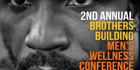 2nd Annual Brothers Building Men's Wellness Conference tickets
