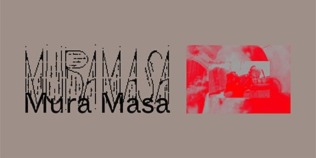 Mura Masa (POSTPONED) tickets