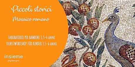 Kuntworkshop für Kinder - Il mosaico romano biglietti