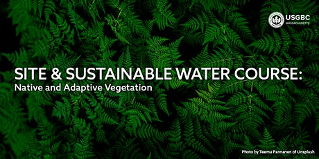 Site and Sustainable Water: Native and Adaptive Vegetation tickets