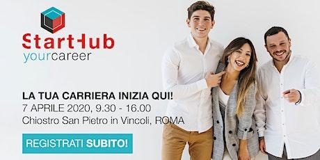 Start Hub Your Career Roma - La tua carriera inizia qui! biglietti
