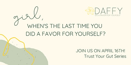 DAFFY Date: April 16, 2020 | Trust Your Gut Series tickets