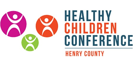 Healthy Children Conference - Henry County 2020 tickets