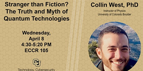 Collin West on Stranger than Fiction? The Truth and Myth of Quantum Tech tickets