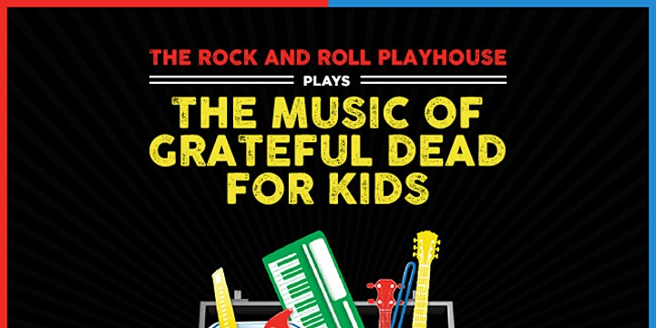 POSTPONED: The Music of Grateful Dead for Kids - Father's Day Celebration