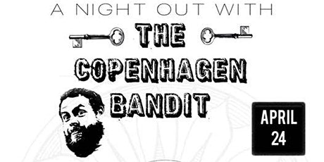 A Night Out with the Copenhagen Bandit tickets