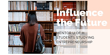 Influence the Future: Mentor U of H Students tickets