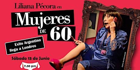 Mujeres de 60 tickets