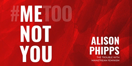 Me Not You: Alison Phipps tickets