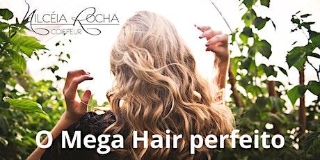 O segredo do Mega Hair Perfeito ingressos