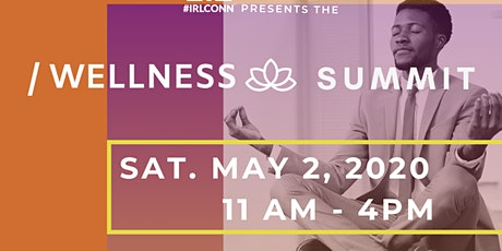 #IRLCONN Presents: The Wellness Summit tickets