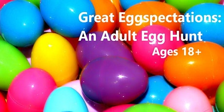 Great Eggspectations: An Adult Egg Hunt tickets