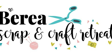 Berea Scrap and Craft Retreat 2021 tickets