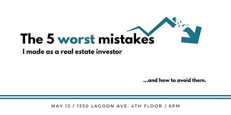 The 5 Worst Mistakes I Made as a Real Estate Investor tickets