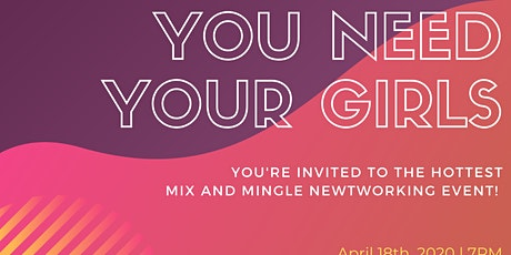 You Need Your Girls: Mix and Mingle Networking Event tickets