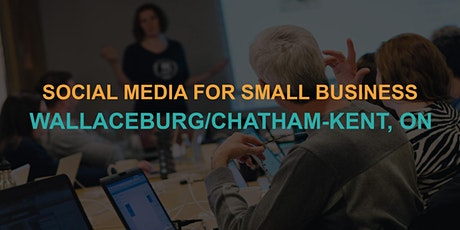 Social Media for Small Business: Wallaceburg/Chatham-Kent Workshop tickets