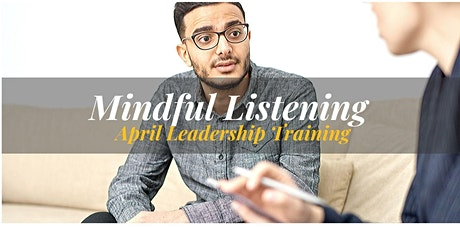 Mindful Communication II - Mindful Listening  Leadership Training tickets