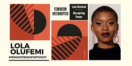 Feminism Interrupted with Lola Olufemi tickets