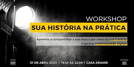 Workshop: Sua História na Prática ingressos