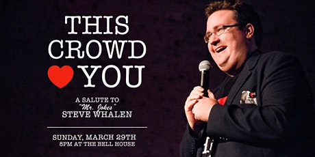"This Crowd Loves You: A Salute to ""Mr. Jokes"" Steve Whalen tickets"