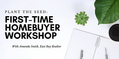 *POSTPONED*Plant The Seed: First-Time Home Buyer Workshop tickets