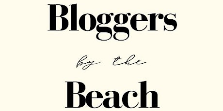 Bloggers by the Beach tickets