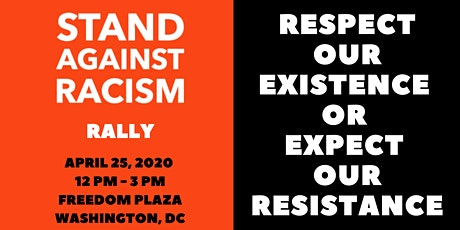 2020 Stand Against Racism: Respect Our Existence or Expect Our Resistance tickets