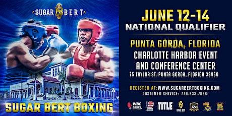 Sugar Bert Boxing Promotions Title Belt National Qualifier - Punta Gorda, FL June 13 & 14th, 2020 tickets